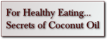 For healthy eating | secrets of coconut oil